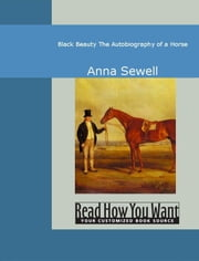 Black Beauty: The Autobiography Of A Horse ebook by Anna Sewell