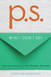 P.S. - What I Didn't Say ebook by Megan McMorris