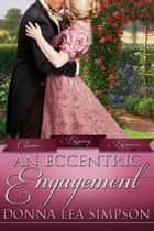 An Eccentric Engagement ebook by Donna Lea Simpson