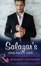 Salazar's One-Night Heir (Mills & Boon Modern) (The Secret Billionaires, Book 3) ebook by Jennifer Hayward