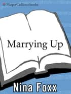 Marrying Up ebook by Nina Foxx