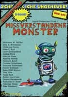 Missverstandene Monster ebook by Pointecker, Mortimer M. Müller, Borrmann,...