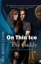 On Thin Ice - (Lone Star Nights) ebook by Eve Gaddy