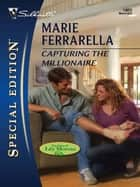 Capturing the Millionaire ebook by Marie Ferrarella
