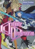 Infinite Dendrogram: Volume 14 eBook by Sakon Kaidou