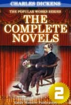 The Complete Novels of Charles Dickens V.2 - With Original Illustrations, Summary and Free Audio Book Link ebook by