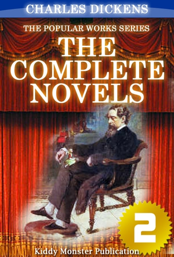 The Complete Novels of Charles Dickens V.2 - With Original Illustrations, Summary and Free Audio Book Link ebook by Charles Dickens