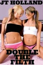 Double The Filth ebook by JT Holland