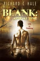 Blank: Apocalypse - A Lincoln Delabar Action Adventure Thriller, #3 ebook by Richard C Hale