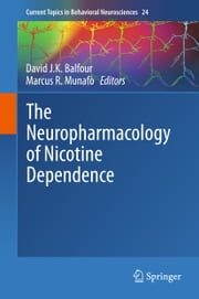 The Neuropharmacology of Nicotine Dependence ebook by Marcus R. Munafò,David JK Balfour