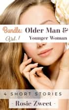 Bundle: Older Man & Younger Woman Vol. 1 (4 short stories) ebook by Rosie Zweet