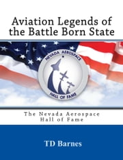 Aviation Legends of the Battle Born State ebook by TD Barnes