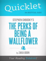Quicklet on The Perks of Being a Wallflower by Stephen Chbosky (Book Summary) ebook by Patrick Hayes