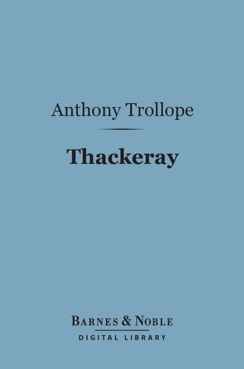 Thackeray (Barnes & Noble Digital Library) - English Men of Letters Series ebook by Anthony Trollope
