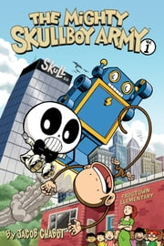 The Mighty Skullboy Army Volume 1 ebook by Jacob Chabot