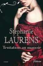 Tentation au manoir eBook by Stephanie Laurens