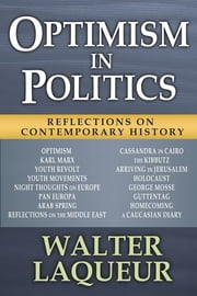 Optimism in Politics - Reflections on Contemporary History ebook by Walter Laqueur
