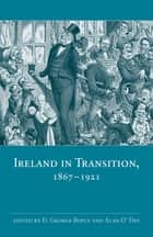 Ireland in Transition, 1867-1921 ebook by D. George Boyce, Alan O'Day