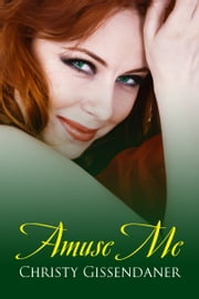 Amuse Me ebook by Christy Gissendaner