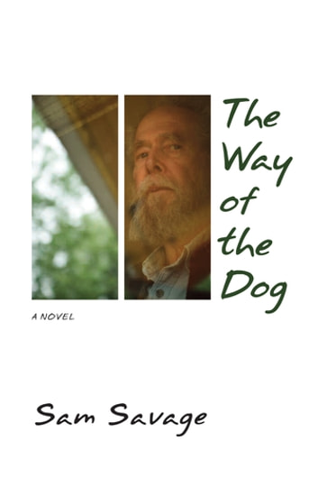 The Way of the Dog ebook by Sam Savage