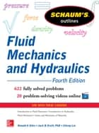 Schaum's Outline of Fluid Mechanics and Hydraulics, 4th Edition ebook by Cheng Liu