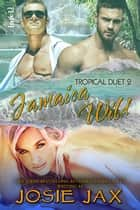 Jamaica Wild ebook by Josie Jax