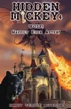 HIDDEN MICKEY 4 - Wolf! Happily Ever After? ebook by Nancy Temple Rodrigue
