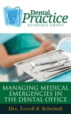 Managing Medical Emergencies In The Dental Office ebook by Dr. L Schwindt,Dr. Lovell,Dr. M Schwindt