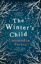 The Winter's Child ebook by Cassandra Parkin