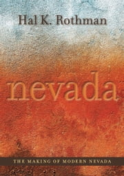 The Making of Modern Nevada ebook by Hal Rothman, David Wrobel