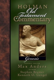 Holman Old Testament Commentary - Genesis ebook by Kenneth Gangel,Stephen  J. Bramer,Max Anders