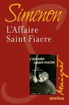 L'affaire Saint-Fiacre - Maigret ebook by Georges SIMENON