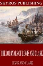 The Journals of Lewis and Clark ebook by Meriwether Lewis,William Clark