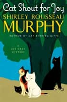 Cat Shout for Joy ebook by Shirley Rousseau Murphy
