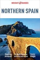 Insight Guides Northern Spain ebook by Insight Guides