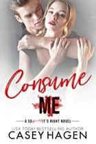 Consume Me ebook by Casey Hagen