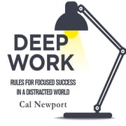 Deep Work - Rules for Focused Success in a Distracted World audiobook by Cal Newport