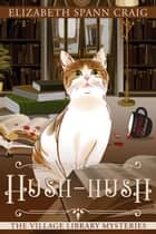 Hush-Hush - A Village Library Mystery, #4 ebook by Elizabeth Spann Craig