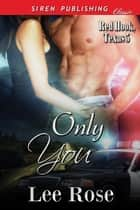 Only You ebook by Lee Rose