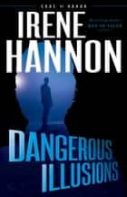 Dangerous Illusions (Code of Honor Book #1) ebook by Irene Hannon
