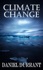 Climate Change ebook by Daniel Durrant