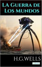 La Guerra de los Mundos ebook by H.G. Wells