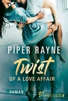 Twist of a Love Affair - Roman ebook by Piper Rayne, Cherokee Moon Agnew