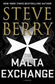 The Malta Exchange - A Novel ekitaplar by Steve Berry