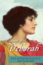 The Triumph of Deborah ebook by Eva Etzioni-Halevy