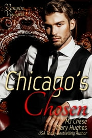 Chicago's Chosen ebook by M.J. Chase, Mary Hughes