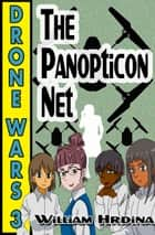Drone Wars: Issue 3 - The Panopticon Net eBook by William Hrdina