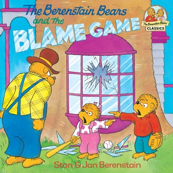 The Berenstain Bears and the Blame Game ebook by Stan Berenstain,Jan Berenstain