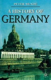 History of Germany ebook by Peter Wende