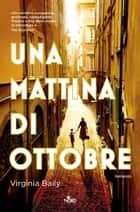 Una mattina di ottobre ebook by Virginia Baily